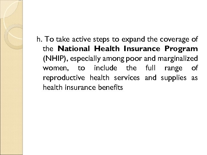 h. To take active steps to expand the coverage of the National Health Insurance