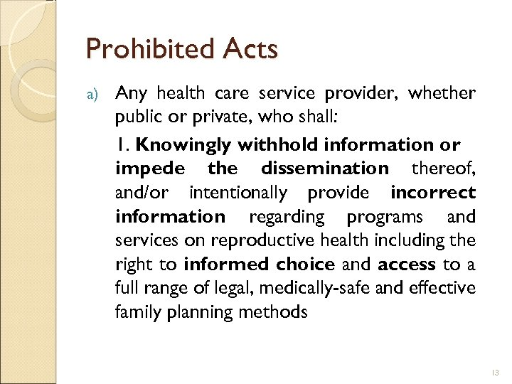 Prohibited Acts a) Any health care service provider, whether public or private, who shall: