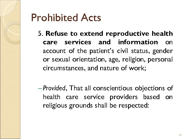 Prohibited Acts 5. Refuse to extend reproductive health care services and information on account