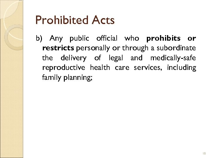 Prohibited Acts b) Any public official who prohibits or restricts personally or through a
