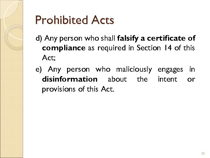 Prohibited Acts d) Any person who shall falsify a certificate of compliance as required