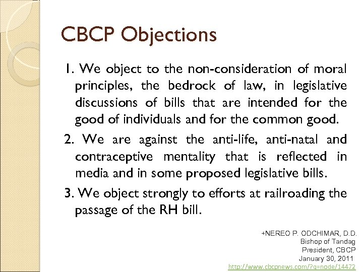 CBCP Objections 1. We object to the non-consideration of moral principles, the bedrock of