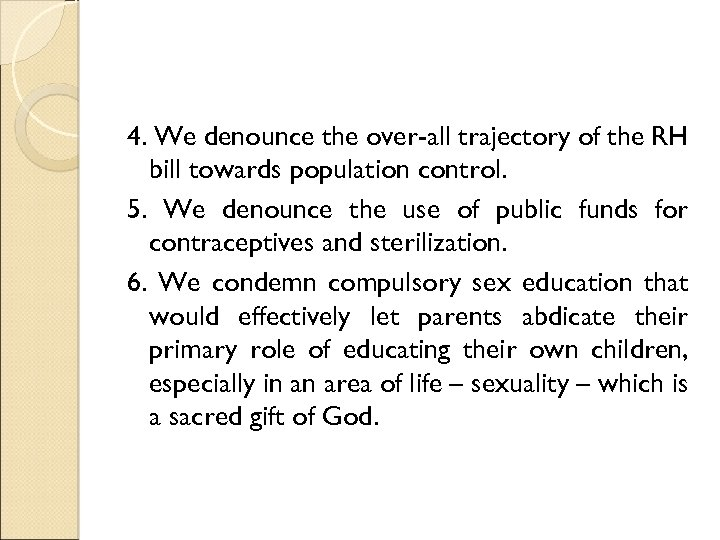 4. We denounce the over-all trajectory of the RH bill towards population control. 5.