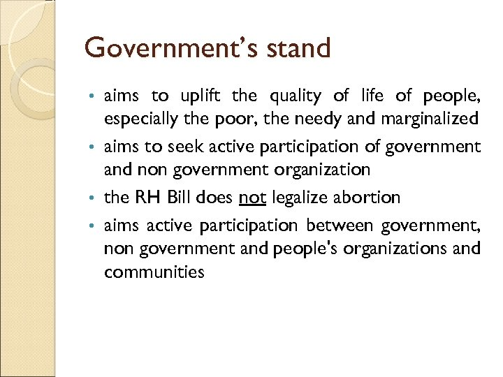 Government's stand aims to uplift the quality of life of people, especially the poor,