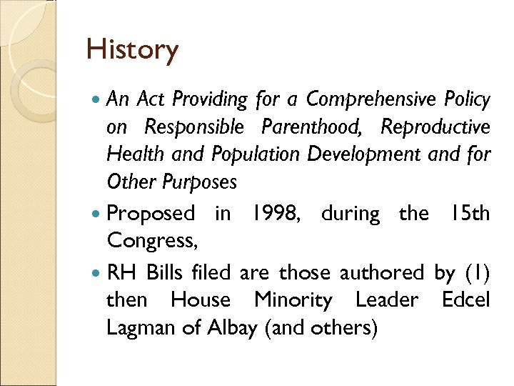 History An Act Providing for a Comprehensive Policy on Responsible Parenthood, Reproductive Health and