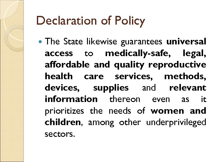 Declaration of Policy The State likewise guarantees universal access to medically-safe, legal, affordable and