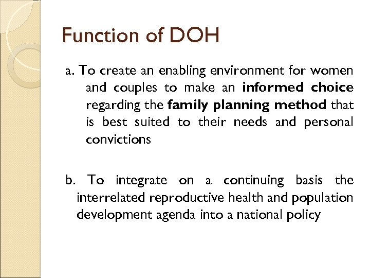 Function of DOH a. To create an enabling environment for women and couples to