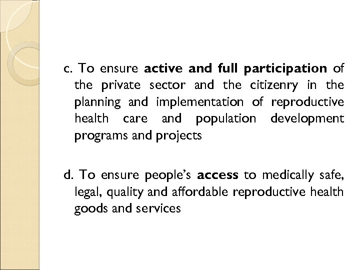c. To ensure active and full participation of the private sector and the citizenry