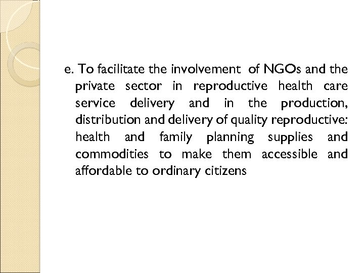 e. To facilitate the involvement of NGOs and the private sector in reproductive health