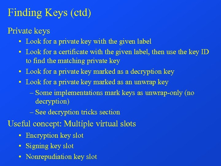 Finding Keys (ctd) Private keys • Look for a private key with the given