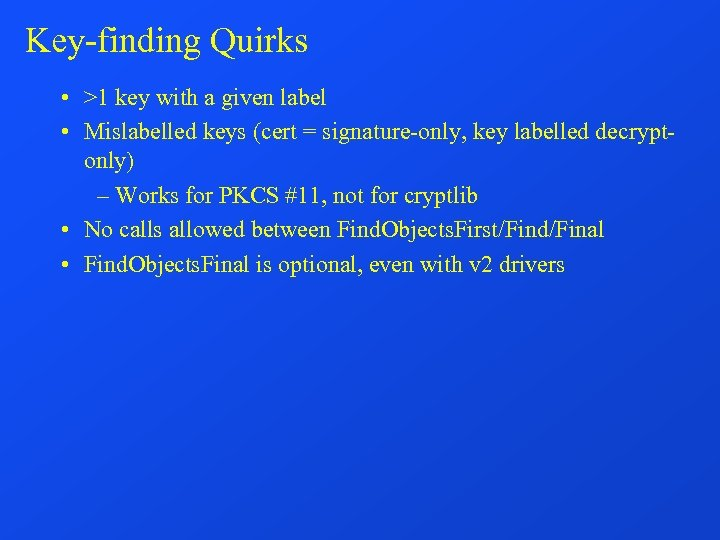 Key-finding Quirks • >1 key with a given label • Mislabelled keys (cert =
