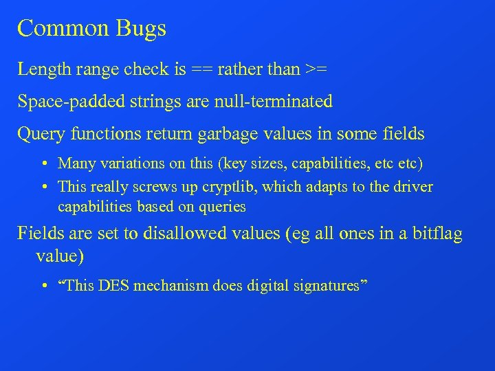 Common Bugs Length range check is == rather than >= Space-padded strings are null-terminated