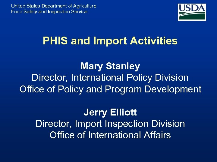 United States Department of Agriculture Food Safety and Inspection Service PHIS and Import Activities