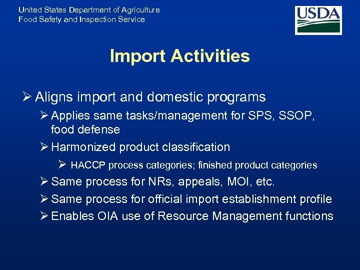 United States Department of Agriculture Food Safety and Inspection Service Import Activities Ø Aligns