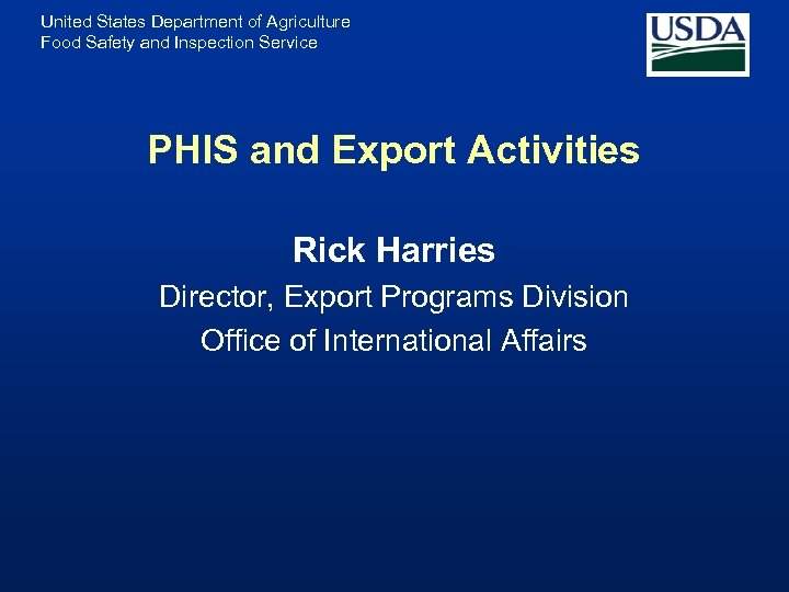 United States Department of Agriculture Food Safety and Inspection Service PHIS and Export Activities
