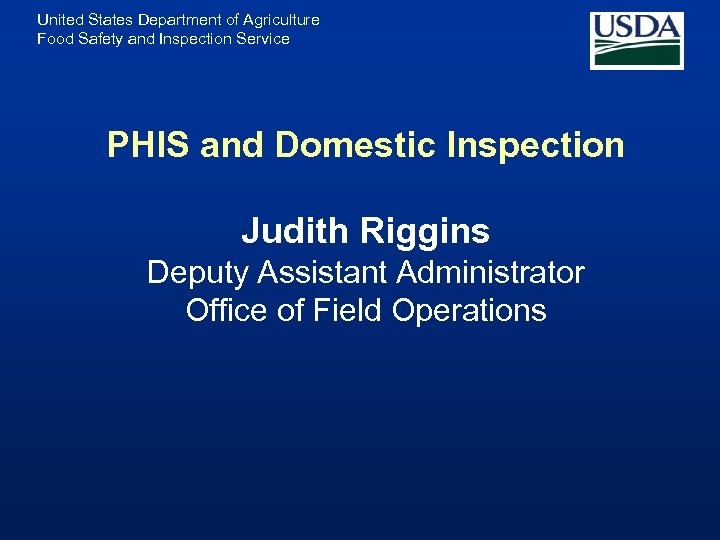 United States Department of Agriculture Food Safety and Inspection Service PHIS and Domestic Inspection