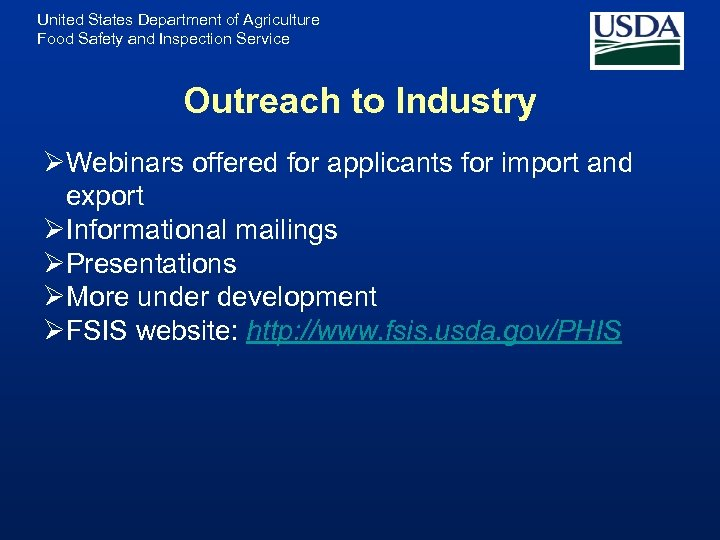 United States Department of Agriculture Food Safety and Inspection Service Outreach to Industry ØWebinars