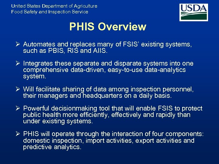 United States Department of Agriculture Food Safety and Inspection Service PHIS Overview Ø Automates