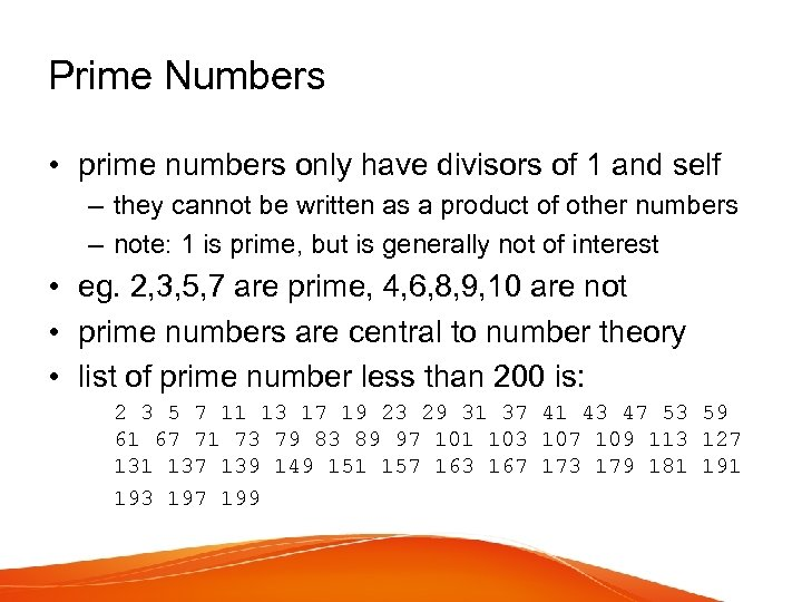 Prime Numbers • prime numbers only have divisors of 1 and self – they