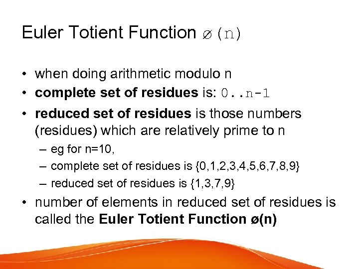 Euler Totient Function ø(n) • when doing arithmetic modulo n • complete set of