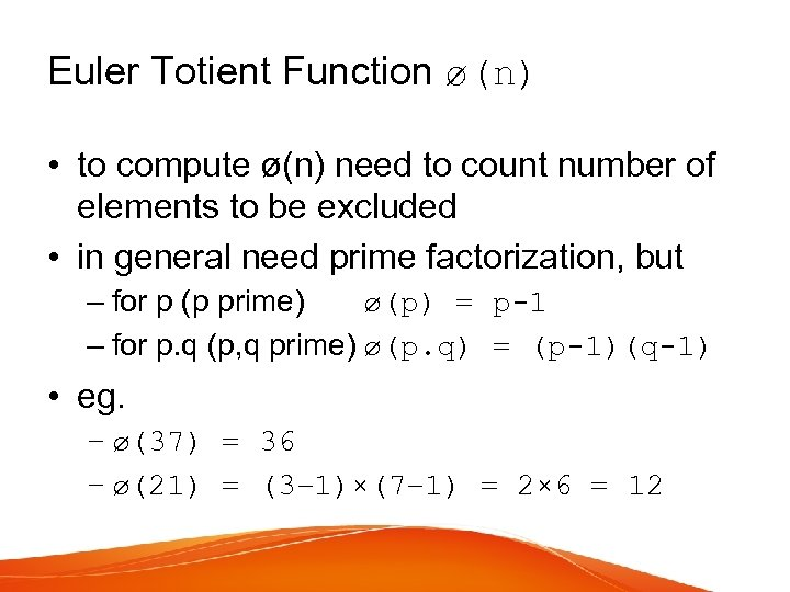 Euler Totient Function ø(n) • to compute ø(n) need to count number of elements