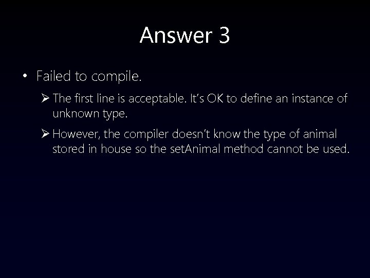 Answer 3 • Failed to compile. Ø The first line is acceptable. It's OK