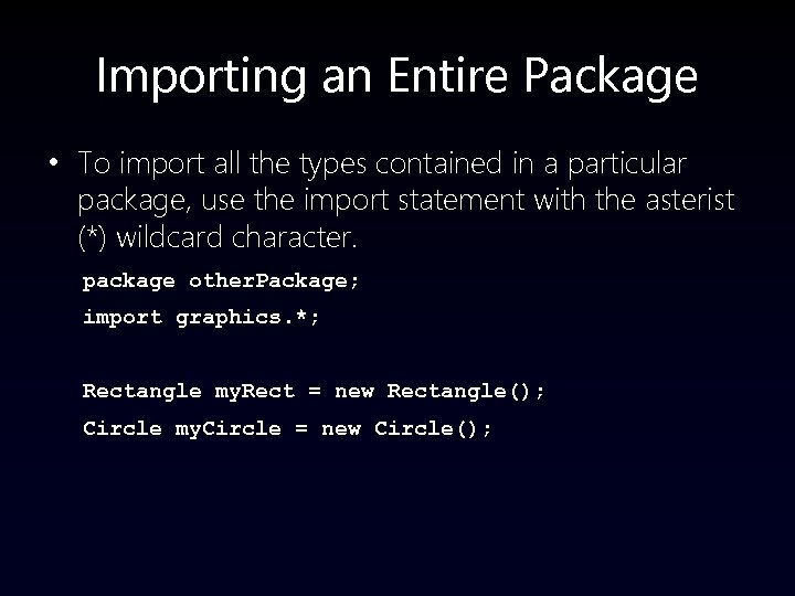 Importing an Entire Package • To import all the types contained in a particular
