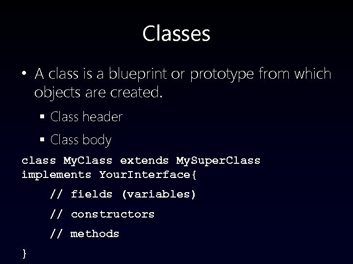 Classes • A class is a blueprint or prototype from which objects are created.