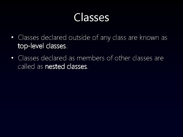 Classes • Classes declared outside of any class are known as top-level classes. •