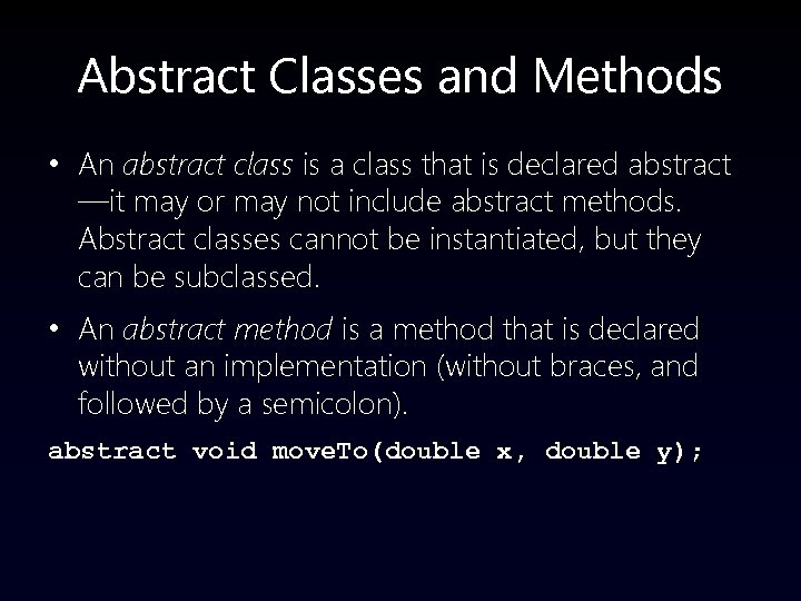 Abstract Classes and Methods • An abstract class is a class that is declared