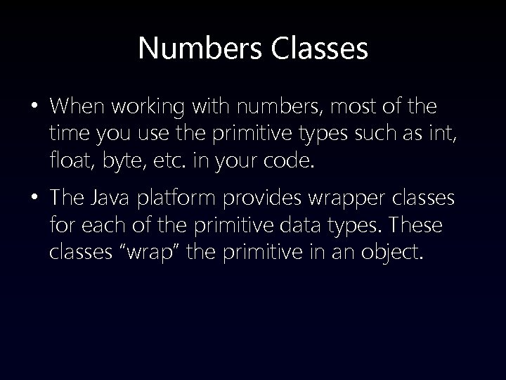 Numbers Classes • When working with numbers, most of the time you use the