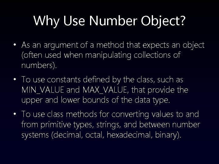 Why Use Number Object? • As an argument of a method that expects an