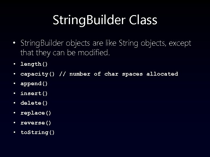 String. Builder Class • String. Builder objects are like String objects, except that they