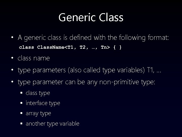 Generic Class • A generic class is defined with the following format: class Class.