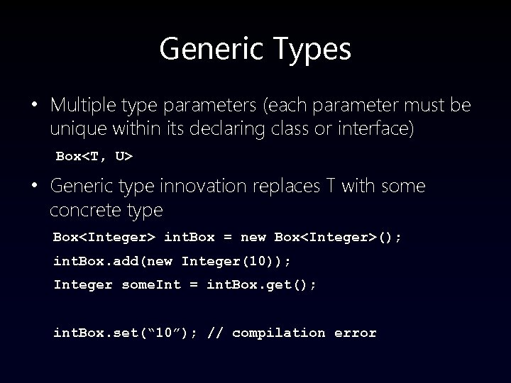 Generic Types • Multiple type parameters (each parameter must be unique within its declaring