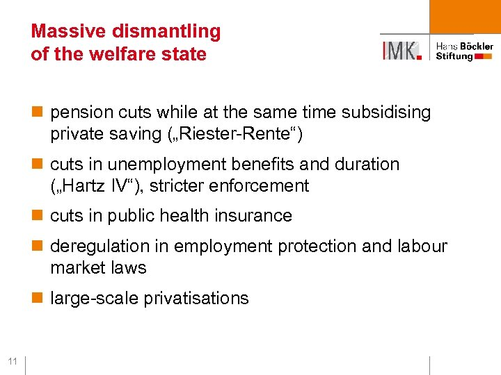 Massive dismantling of the welfare state n pension cuts while at the same time