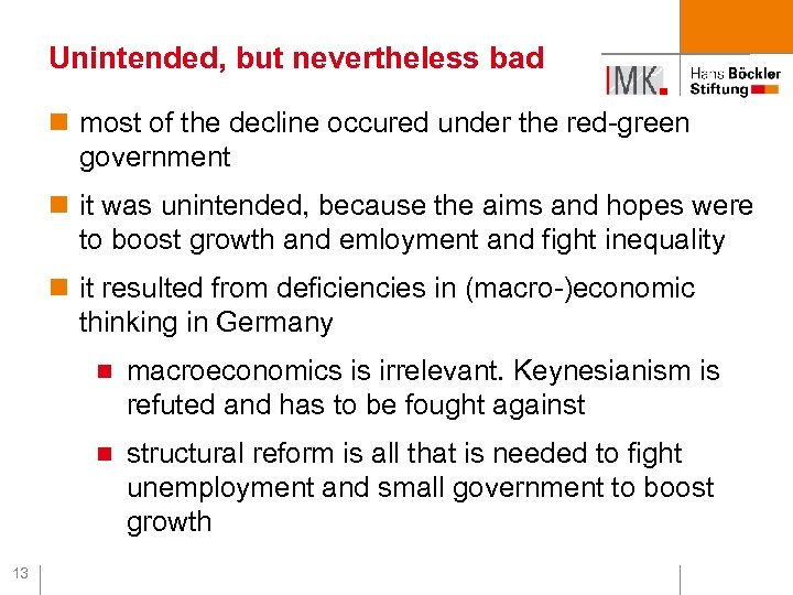 Unintended, but nevertheless bad n most of the decline occured under the red-green government