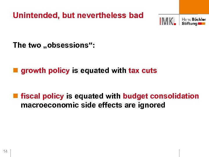"""Unintended, but nevertheless bad The two """"obsessions"""": n growth policy is equated with tax"""