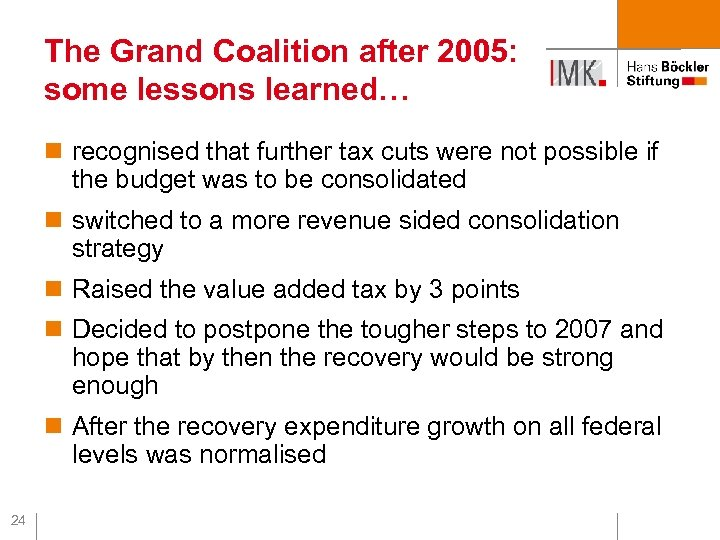 The Grand Coalition after 2005: some lessons learned… n recognised that further tax cuts