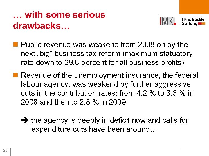 … with some serious drawbacks… n Public revenue was weakend from 2008 on by