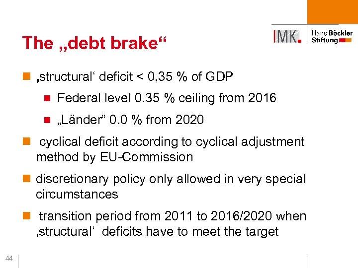"The ""debt brake"" n 'structural' deficit < 0, 35 % of GDP n Federal"