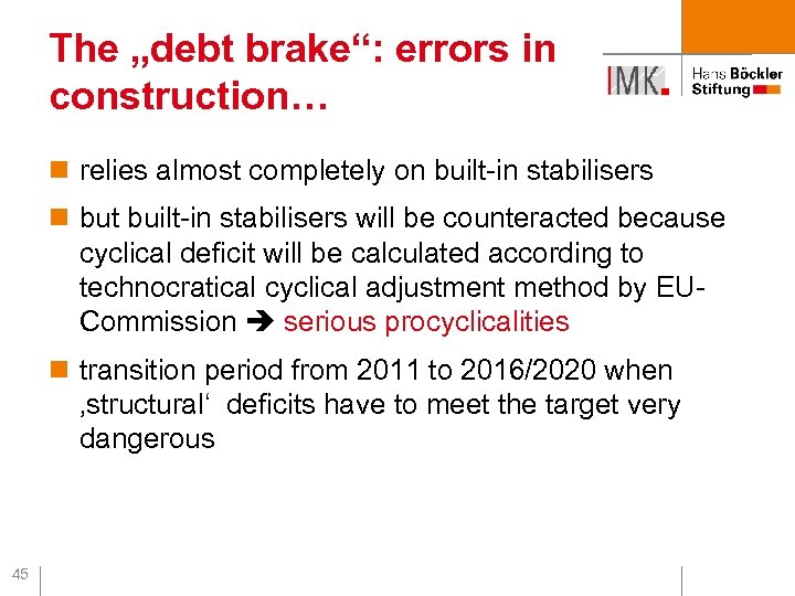 """The """"debt brake"""": errors in construction… n relies almost completely on built-in stabilisers n"""