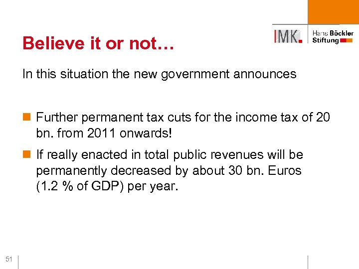 Believe it or not… In this situation the new government announces n Further permanent