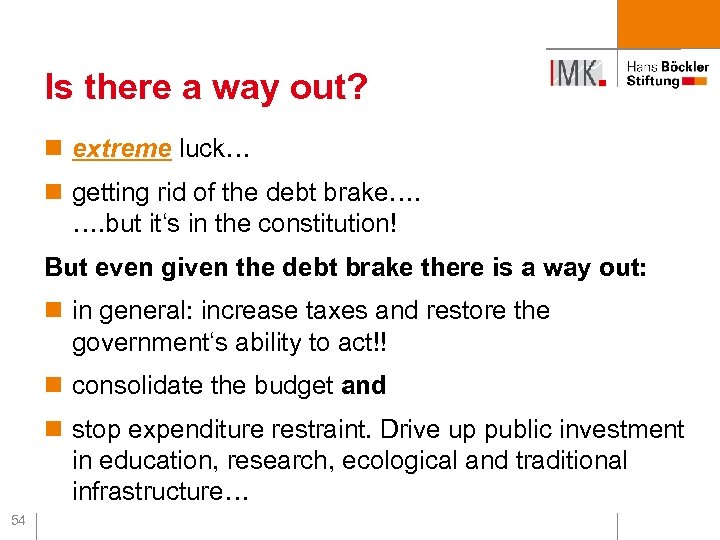 Is there a way out? n extreme luck… n getting rid of the debt