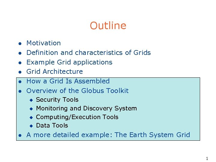 Outline l l l Motivation Definition and characteristics of Grids Example Grid applications Grid