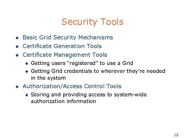 Security Tools l Basic Grid Security Mechanisms l Certificate Generation Tools l Certificate Management