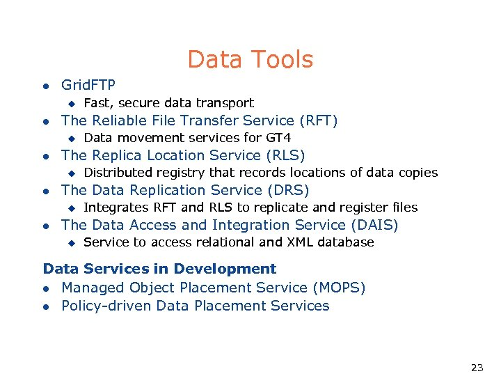 Data Tools l Grid. FTP u l The Reliable File Transfer Service (RFT) u