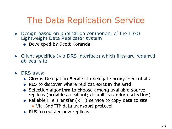 The Data Replication Service l Design based on publication component of the LIGO Lightweight