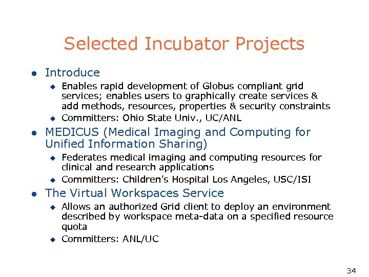 Selected Incubator Projects l Introduce u u l MEDICUS (Medical Imaging and Computing for