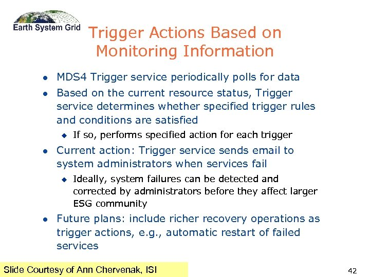 Trigger Actions Based on Monitoring Information l MDS 4 Trigger service periodically polls for